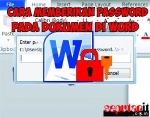 ini dia cara memberikan password di dokumen word