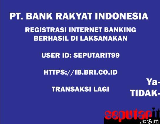 ini cara registrasi internet banking bri tanpa ke bank
