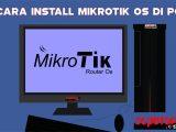 cara install mikrotik di pc
