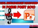 cara menambahkan backsound di power point